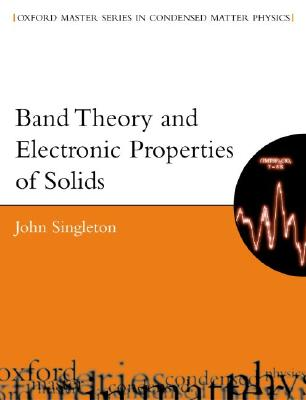 Band Theory and Electronic Properties of Solids By Singleton, John